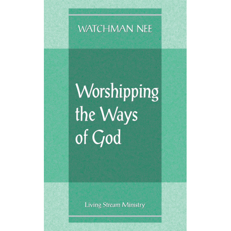 Worshipping the Ways of God