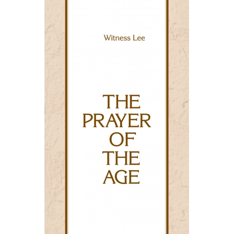 Prayer of the Age, The