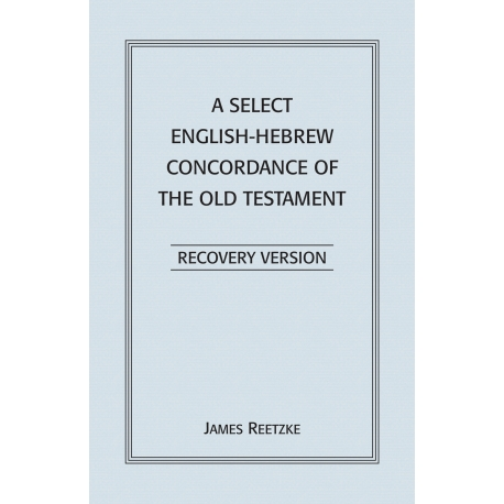 Select English-Hebrew Concordance of the Old Testament, A